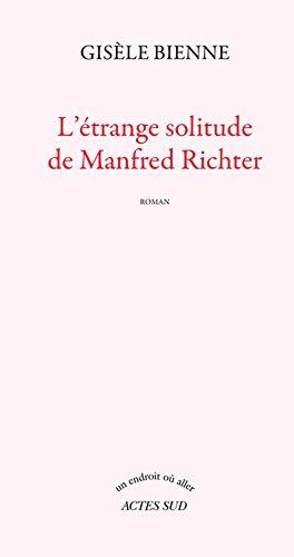 L'étrange solitude de Manfred Richter: Gisèle Bienne