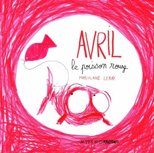 9782330018191: Avril, le poisson rouge