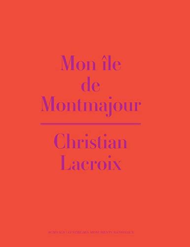 L' île de Montmajour: Christian Lacroix, Denis Podalydes