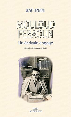 Mouloud Feraoun : Un écrivain engagé: José Lenzini