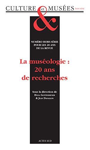 REVUE CULTURE ET MUSEE HORS SERIE: LA MUSEOLOGIE 20 ANS