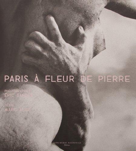 Paris à fleur de pierre: Eric Sander, Marc Auge