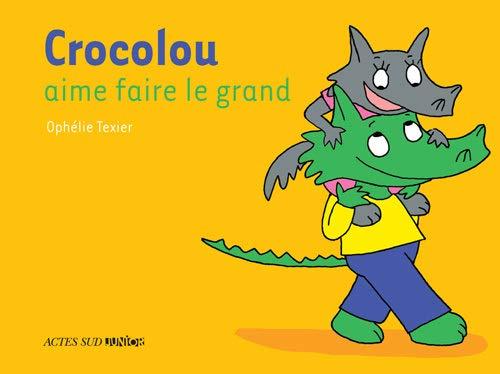 9782330022273: Crocolou aime faire le grand