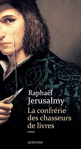 La confrérie des chasseurs de livres: Raphael Jerusalmy