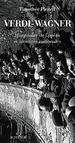 9782330022976: Verdi-Wagner : Imaginaire de l'op�ra et identit�s nationales
