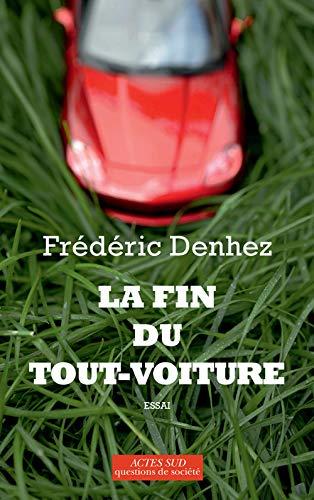 La fin du tout-voiture: Frederic Denhez
