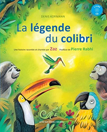 LÉGENDE DU COLIBRI (LA) (AVEC CD): KORMANN DENIS
