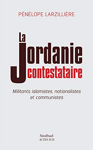 La Jordanie contestataire: Penelope Larzilliere