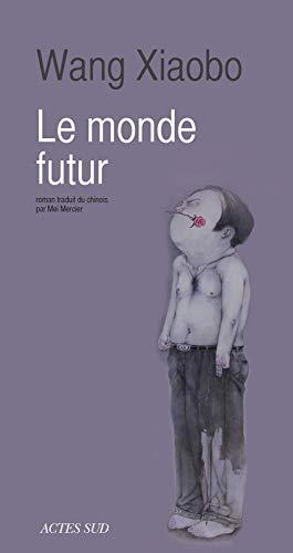 MONDE FUTUR -LE-: XIAOBO WANG