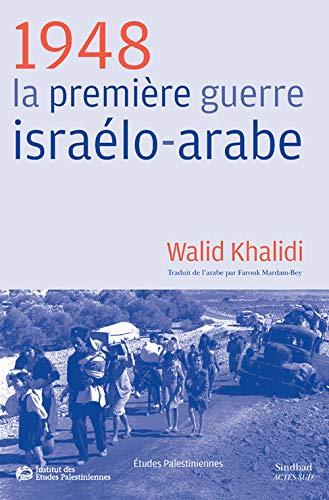 1948, LA PREMIÈRE GUERRE ISRAÉLO-ARABE: KHALIDI WALID