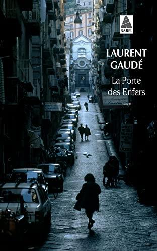 PORTE DES ENFERS (LA) N.É.: GAUDÉ LAURENT