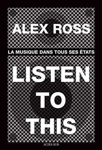 9782330026882: Listen to this : La musique dans tous ses états