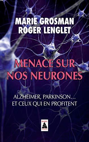9782330027407: Menace sur nos neurones : Alzheimer, Parkinson... et ceux qui en profitent