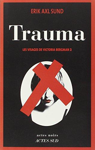 9782330027728: Les visages de Victoria Bergman, Tome 2 : Trauma