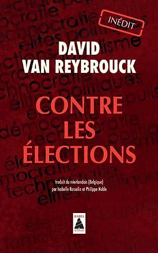 9782330028206: Contre les élections