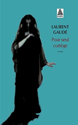 Pour Seul Cortege (French Edition): Laurent Gaude