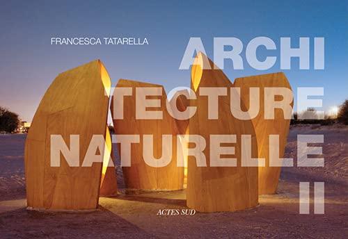 Architecture naturelle : Tome 2: Christine Piot, Maria Francesca Tatarella