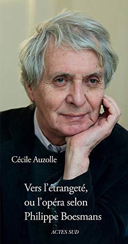 Vers l'etrangete, ou l'opera selon Philippe Boesmans: Cecile Auzolle