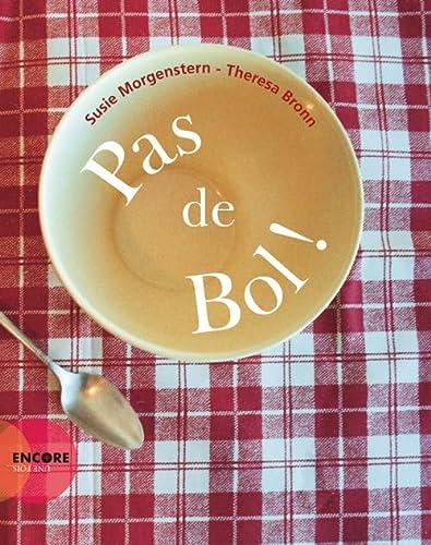 PAS DE BOL !: MORGENSTERN SUSIE