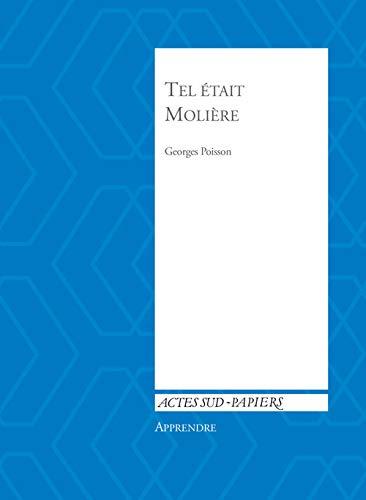 TEL ETAIT MOLIERE: POISSON GEORGES