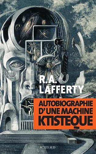 9782330030360: Autobiographie d'une machine ktist�que