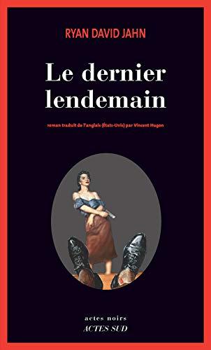 DERNIER LENDEMAIN (LE): JAHN RYAN DAVID