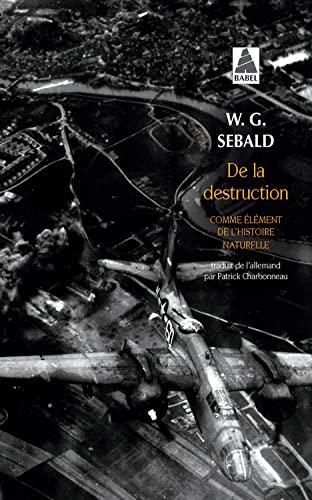 DE LA DESTRUCTION (BABEL): COMME ELEMENT DE: SEBALD W. G.