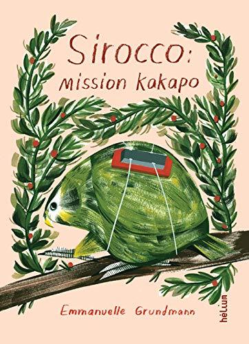 SIROCCO MISSION KAKAPO: GRUNDMANN EMMANUELLE