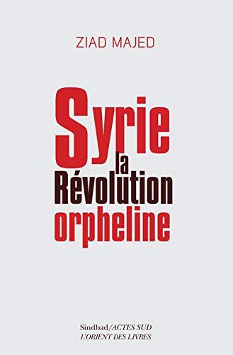 SYRIE LA REVOLUTION ORPHELINE: MAJED ZIAD