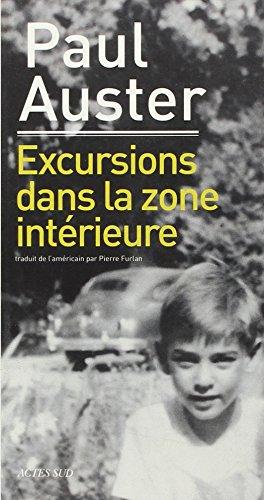 Excursions dans la zone intérieure: Paul Auster