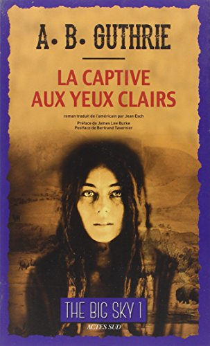 CAPTIVE AUX YEUX CLAIRS -LA-THE BIG SKY1: GUTHRIE ALFRED BERTR