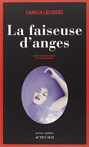 La faiseuse d'anges (French Edition): Camilla Lackberg