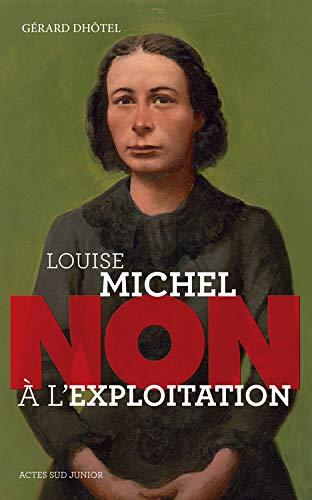9782330032401: Louise Michel : Non à l'exploitation