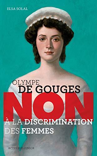 9782330032425: Olympe de gouges : non a la discrimination des femmes (ne) (Ceux qui ont dit non)