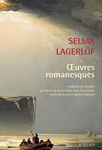 Oeuvres romanesques: Selma Lagerlof