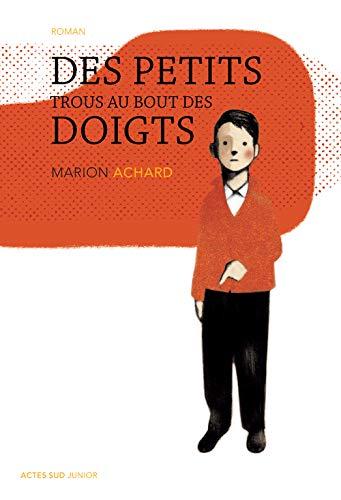 PETITS TROUS AU BOUT DES DOIGTS -DES-: ACHARD MARION