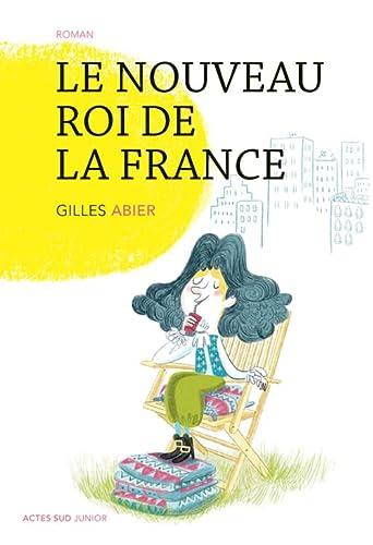 NOUVEAU ROI DE LA FRANCE (LE): ABIER GILLES