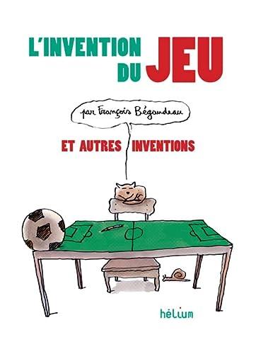 9782330032852: L'invention du jeu et autres inventions