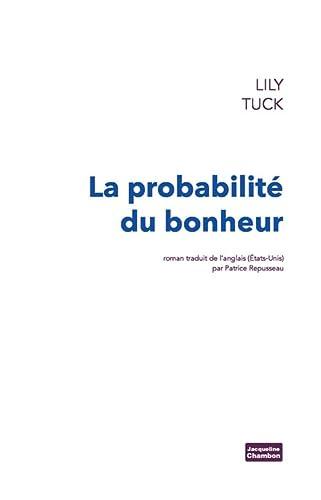 La probabilité du bonheur: Lily Tuck