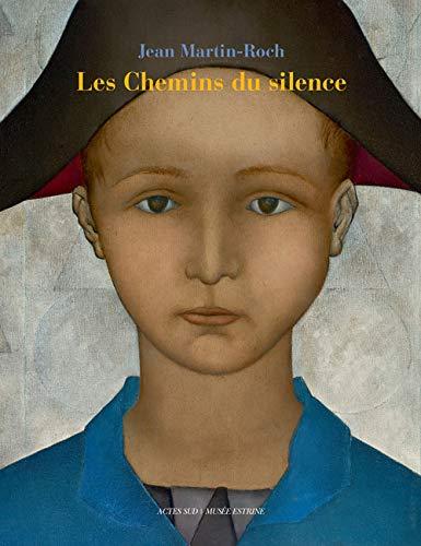 Les chemins du silence : Jean Martin-Roch: Claude Tollari-Martin, Elisa Farran, Lorenzo Pellicioli,...