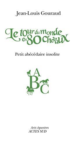 TOUR DU MONDE EN 80 CHEVAUX -LE- PETIT: GOURAUD JEAN-LOUIS