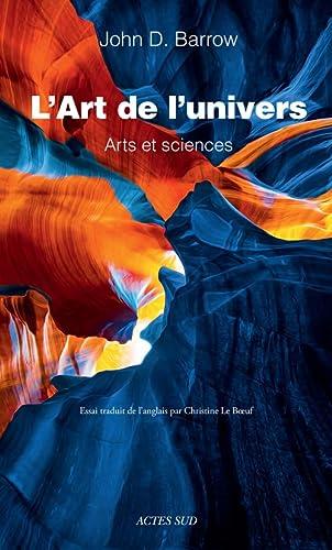 9782330034351: L'Art de l'Univers. Arts et sciences