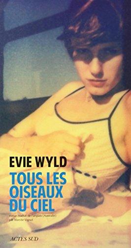 Tous les Oiseaux du Ciel: Evie Wyld