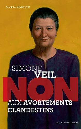 SIMONE VEIL : NON AUX AVORTEMENTS CLANDESTINS N.É.: POBLETE MARIA