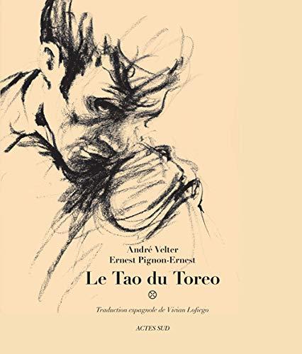 Le Tao du Toreo: Ernest Pignon-Ernest