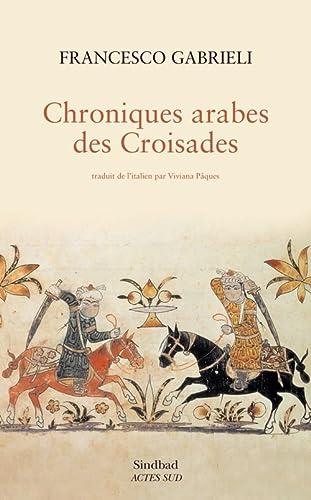 Chroniques arabes des Croisades: GABRIELI ( Francesco