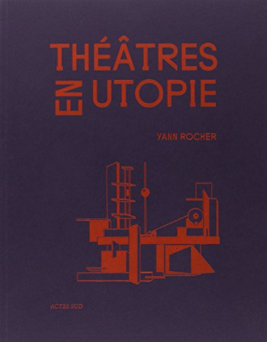 Théâtres en utopie: Yann Rocher