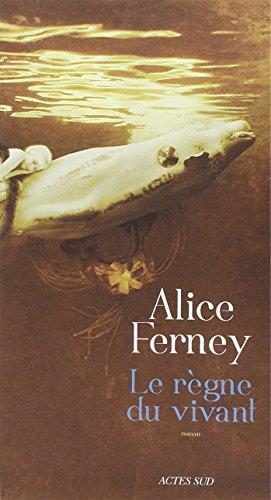 REGNE DU VIVANT -LE-: FERNEY ALICE