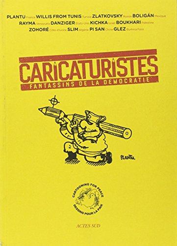 CARICATURISTES : FANTASSINS DE LA DÉMOCRATIE: COLLECTIF