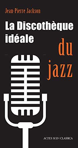 9782330036409: La Discotheque Ideale du Jazz